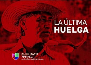Chavez La Ultima Huelga