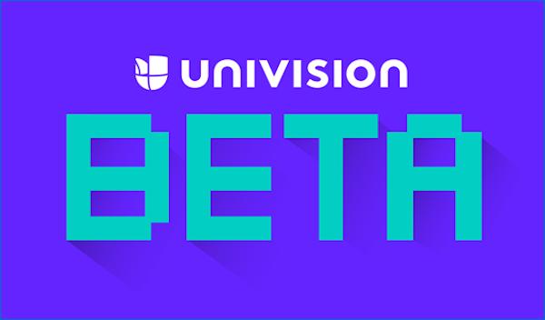 Univision Beta