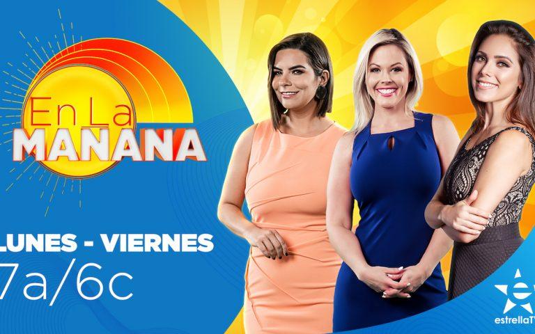 En la mañana EstrellaTV